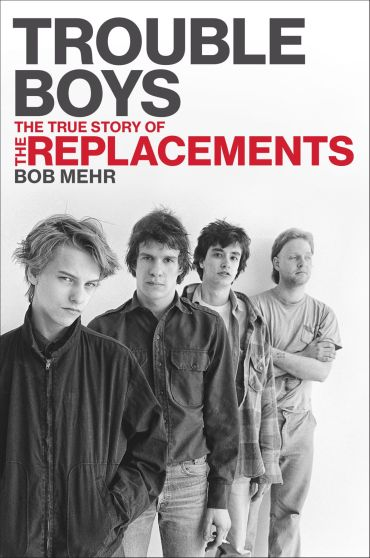 The Replacements- trouble boys Book